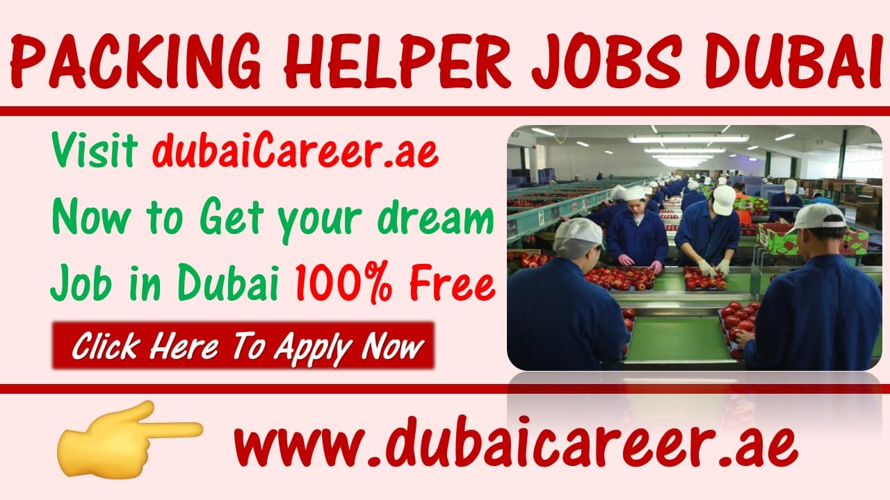 Packing helper jobs in Dubai